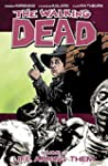 The Walking Dead Vol. 12: Life Among...