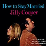 How to Stay Married | Jilly Cooper