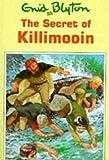 The Secret of Killimooin (Enid Blyton's Secret Island Series) Enid Blyton