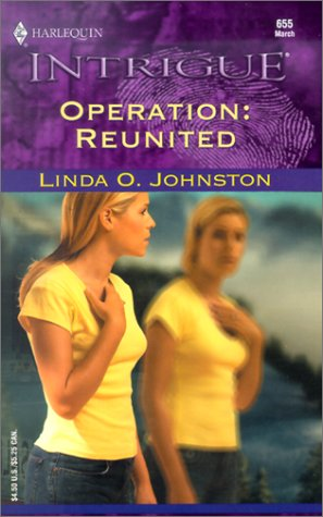 Operation: Reunited (Harlequin Intrigue, No. 655), LINDA JOHNSTON