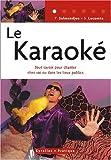 echange, troc Yasmina Salmandjee, S Lecomte - Le karaoké : Tout savoir pour chanter chez soi ou dans les lieux publics