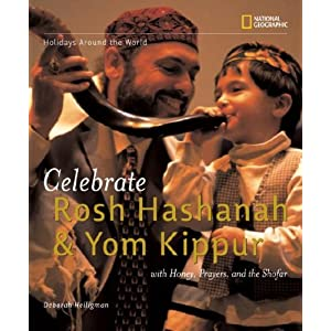 Holidays Around the World: Celebrate Rosh Hashanah and Yom Kippur: With Honey, Prayers, and the Shofar