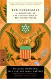The Federalist: A Commentary on the Constitution of the United States (0375757864) by Hamilton, Alexander
