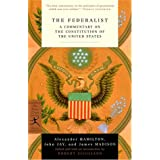 The Federalist: A Commentary on the Constitution of the United States (Modern Library Classics) ~ John Jay