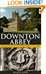 Downton Abbey: Your Backstage Pass to...
