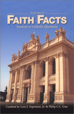 Faith Facts II: Answers to Catholic Questions (Faith Facts), Leon Suprenant