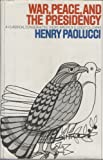 War, Peace, and the Presidency (0918680719) by Paolucci, Henry