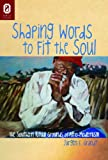 img - for Shaping Words to Fit the Soul: The Southern Ritual Grounds of Afro-Modernism book / textbook / text book