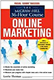 McGraw-Hill 36-Hour Course Online Marketing [McGraw-Hill 36-Hour Courses] by Thomas, Lorrie [McGraw-Hill,2010] [Paperback]
