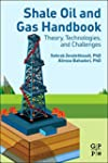 Shale Oil and Gas Handbook: Theory, T...