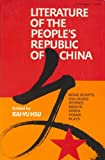 Literature of the Peoples Republic of China: Movie Scripts, Dialogues, Stories, Essays, Opera, Poems, Plays