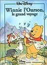 Winnie l'ourson, le grand voyage (Collection Disney classique) par Videau