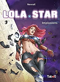 Lola star, tome 3 : Implosions par  NevraX