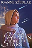 img - for From Heaven Fought The Stars: A Biblical Adventure of Romance and War in the time of Deborah and Jael book / textbook / text book