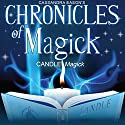 Chronicles of Magick: Candle Magick (       UNABRIDGED) by Cassandra Eason Narrated by Cassandra Eason