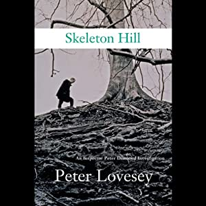 Skeleton Hill: An Inspector Peter Diamond Investigation | [Peter Lovesey]
