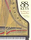 88 Keys: The Making of a Steinway Piano (0517703564) by Chapin, Miles