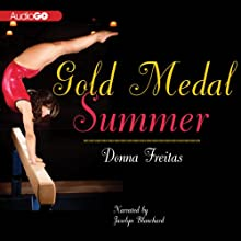 Gold Medal Summer (       UNABRIDGED) by Donna Freitas Narrated by Jaselyn Blanchard