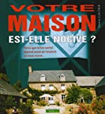 Votre maison est-elle nocive ?