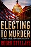 Electing To Murder - Thriller (McRyan Mystery Series) (English Edition)