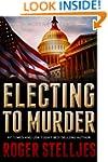 Electing To Murder - Thriller (McRyan...