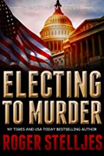 Electing To Murder: A compelling crime thriller (Mac McRyan Mystery Series)
