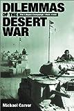 img - for Dilemmas of the Desert War: The Libyan Campaign 1940-1942 (Libyan Campaign of 1940-1942) book / textbook / text book
