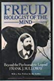 img - for Freud, Biologist of the Mind: Beyond the Psychoanalytic Legend Paperback edition by Sulloway, Frank J. (1983) Paperback book / textbook / text book