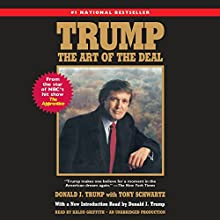 Trump: The Art of the Deal Audiobook by Donald J. Trump, Tony Schwartz Narrated by Donald J. Trump, Kaleo Griffith