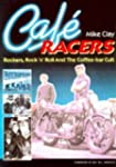 Cafe Racers: Rockers, Rock 'n' Roll a...