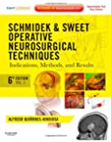 Schmidek and Sweet: Operative Neurosurgical Techniques 2-Volume Set: Indications, Methods and Results (Expert Consult - Online and Print), 6e ... and Sweet's Operative Neurological Techni)