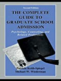 The Complete Guide to Graduate School Admission: Psychology, Counseling, and Related Professions