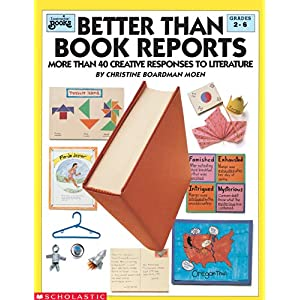 better than book reports  more