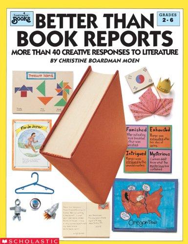 Better Than Book Reports (Grades 2-6), CHRISTINE BOARDMAN-MOEN