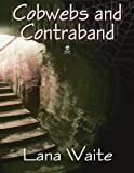 img - for Cobwebs and Contraband book / textbook / text book