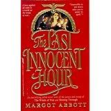 The Last Innocent Hour ~ Margot Abbott