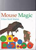 Mouse magic (0439321050) by Walsh, Ellen Stoll