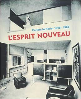 L'esprit Nouveau: Purism in Paris, 1918-1925