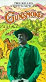 Gunsmoke, Vol. 1 - The Killer/ Kittys Outlaw [VHS]