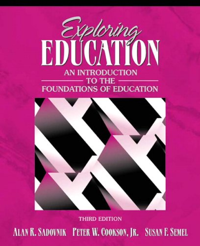 Exploring Education: An Introduction to the Foundations...
