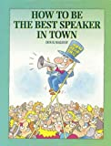 img - for How to Be the Best Speaker in Town book / textbook / text book