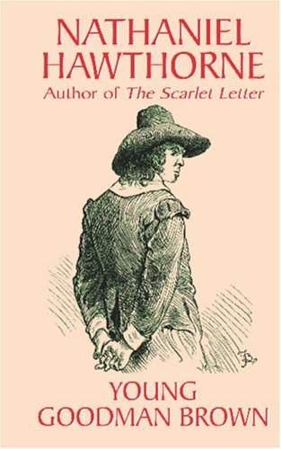 the scarlet letter and young goodman brown Passages from the scarlet letter passages from the blithedale romance passages from young goodman brown passages from the minister's black veil.