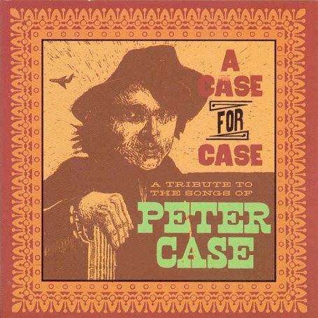 peter case - A Case for Case - Lyrics2You