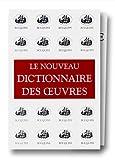echange, troc Robert Laffont, Valentino Bompiani - Le Nouveau dictionnaire des oeuvres de tous les temps et de tous les pays, coffret, 7 volumes
