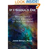 If I Should Die: Reflections on the Existence of God and Being