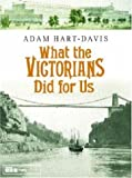 img - for What the Victorians Did for Us book / textbook / text book