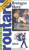 echange, troc Guide du Routard - Guide du Routard : Bretagne Nord 2003