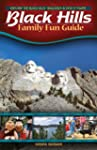 Black Hills Family Fun Guide: Explore...