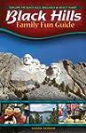 Black Hills Family Fun Guide: Explore...