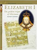 Elizabeth I: The Golden Reign of Gloriana (English Monarchs-Treasures from the National Archives) (1903365430) by Loades, David